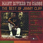 Jimmy Cliff Many Rivers To Cross: The Best Of Jimmy Cliff
