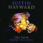 Justin Hayward The View From The Hill