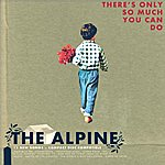 Alpine THERE´S ONLY SO MUCH YOU CAN DO