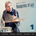 Mike Clark Blueprints Of Jazz, Vol.1