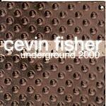 Cevin Fisher Underground 2000