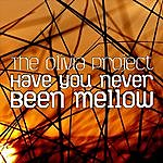 The Olivia Project Have You Never Been Mellow (2-Track Remix Single)