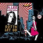 Alee Gotta Let Go (7-Track Maxi-Single)