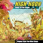 High Noon Songs for Our People: Original Style Pow-Wow Songs