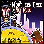 Northern Cree Red Rock: Pow-Wow Songs Recorded Live At Muckleshoot