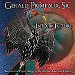 Gerald Primeaux, Sr. Into the Future: Harmonized Peyote Songs Of The Native American Church