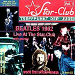 The Beatles Live At the Star Club With Guests, Vol. 1