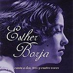 Esther Borja Canta A Dos, Tres Y Cuatro Voces