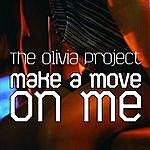 The Olivia Project Make A Move On Me (Single)