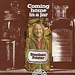 Stephen Foster Coming Home In A Jar