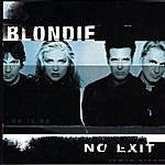 Blondie No Exit