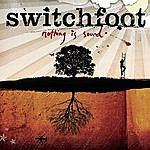 Switchfoot Nothing Is Sound (Bonus Track)