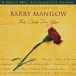 Pat Coil The Ballads Of Barry Manilow: This One's For You