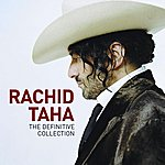 Rachid Taha The Definitive Collection