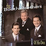 Booth Brothers One Of His Own