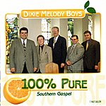 The Dixie Melody Boys 100% Pure Southern Gospel