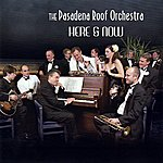 The Pasadena Roof Orchestra Here & Now
