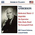 Leonard Slatkin Leroy Anderson: Orchestral Music, Vol. 3 - Sleigh Ride/The Typewriter/Plink, Plank, Plunk!/The Syncopated Clock