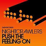 The Nightcrawlers Push The Feeling On