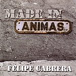 Felipe Cabrera Made In Animas