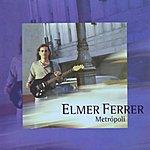 Elmer Ferrer Band Metrópoli