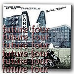 Trip Throttle Future Four (6-Track Maxi-Single)