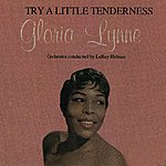 Gloria Lynne Try A Little Tenderness (Digitally Remastered)