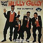 The Olympics Doin' The Hully Gully (Digitally Remastered)