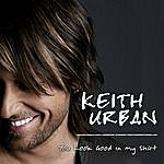 Keith Urban You Look Good In My Shirt (Single)