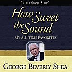 George Beverly Shea How Sweet The Sound