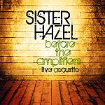 Sister Hazel Before The Amplifiers...(Live) (Acoustic)