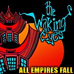 The Waking Eyes All Empires Fall (Single)