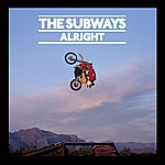 The Subways Alright (Single)