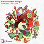 Fish Go Deep The Cure & The Cause (Single)