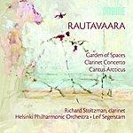 Richard Stoltzman Rautavaara: Garden Of Spaces/Clarinet Concerto/Cantus Arcticus