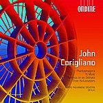 John Corigliano John Corigliano: Phantasmagoria/To Music/Fantasia On An Ostinato/Three Hallucinations