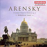 Borodin Arensky: Piano Trios Nos. 1 & 2