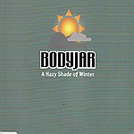 Bodyjar A Hazy Shade Of Winter