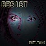 Resist Violated