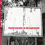 Frank Carlberg In The Land Of Art