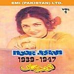 Noor Jehan 1939 To 1947, Vol. 1