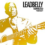 Leadbelly Essential Gold (Digitally Remastered)