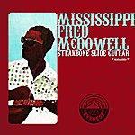 Mississippi Fred McDowell Steakbone Slide Guitar (Digitally Remastered)