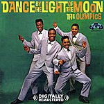 The Olympics Dance By The Light Of The Moon (Digitally Remastered)