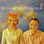 Quarks Königin