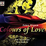 Sonu Nigam Colors Of Love