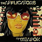 The Applicators My Weapon