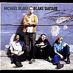 Michael Blake Trio Blake Tartare