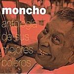 Moncho Antología De Sus Mejores Boleros