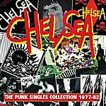 Chelsea The Punk Singles Collection 1977-82
